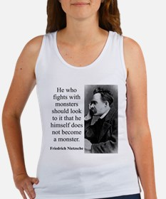 He Who Fights With Monsters - Nietzsche Tank Top