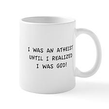 Until I Realized I Was God! Mug