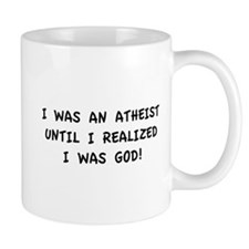 Until I Realized I Was God! Small Mug