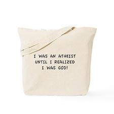 Until I Realized I Was God! Tote Bag