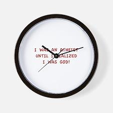 Until I Realized I Was God! Wall Clock