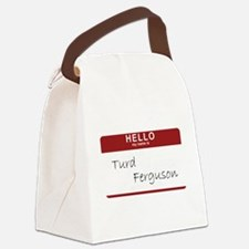 turdfergusonmynameis.png Canvas Lunch Bag