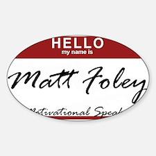 mattfoley.png Sticker (Oval)