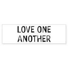 Love One Bumper Sticker