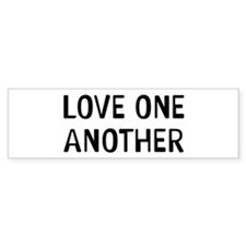 Love One Bumper Stickers