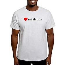 I Love Mash Ups DJ T-Shirt