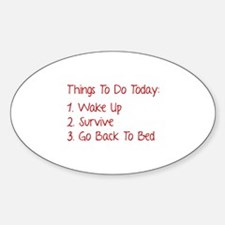 Things To Do Today Sticker (Oval)