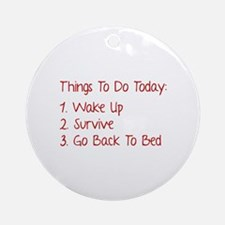 Things To Do Today Ornament (Round)