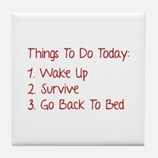 Things To Do Today Tile Coaster