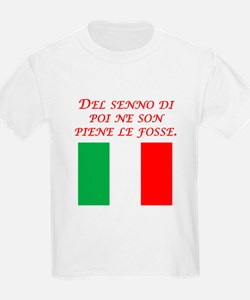 Italian Proverb After The Fact Wisdom T-Shirt