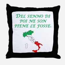 Italian Proverb After The Fact Wisdom Throw Pillow