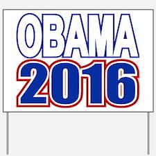 Obama 2016 Yard Sign