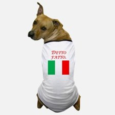 Italian Proverb Done Dog T-Shirt
