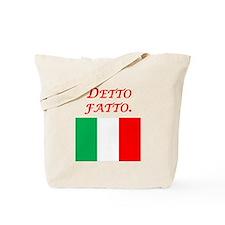 Italian Proverb Done Tote Bag