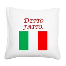 Italian Proverb Done Square Canvas Pillow