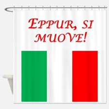 Italian Proverb It Moves Shower Curtain