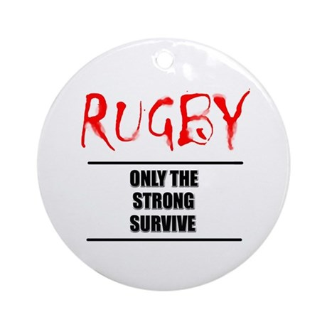 Only Strong Survive Rugby Ornament (Round)