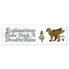 Alice Gryphon Explanations Bumper Sticker