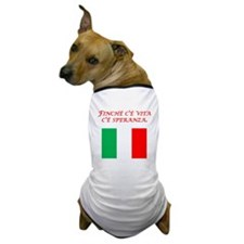 Italian Proverb Hope Dog T-Shirt