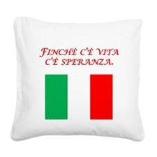 Italian Proverb Hope Square Canvas Pillow