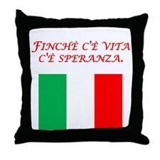 Italian Proverb Hope Throw Pillow