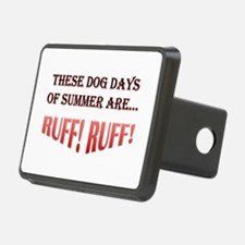 These Dog Days Of Summer Are...RUFF! RUFF! Rectang