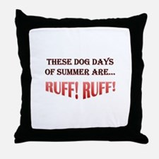 These Dog Days Of Summer Are...RUFF! RUFF! Throw P