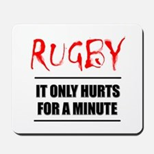It Only Hurts 1 Rugby Mousepad