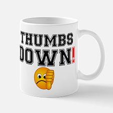 THUMBS DOWN! Mug