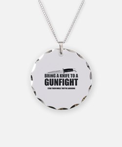 Bring A Knife To A Gunfight Necklace