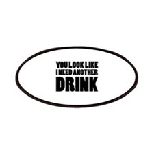 I Need Another Drink Patches