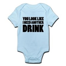 I Need Another Drink Infant Bodysuit