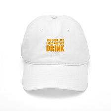 I Need Another Drink Baseball Baseball Cap