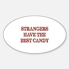 Strangers Have The Best Candy Sticker (Oval)