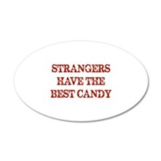 Strangers Have The Best Candy 22x14 Oval Wall Peel