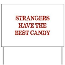 Strangers Have The Best Candy Yard Sign