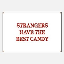 Strangers Have The Best Candy Banner