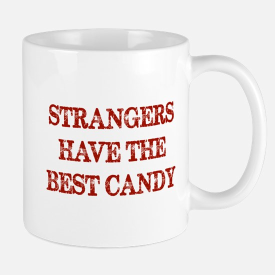 Strangers Have The Best Candy Mug
