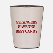 Strangers Have The Best Candy Shot Glass