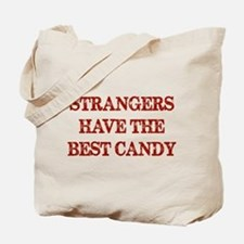 Strangers Have The Best Candy Tote Bag