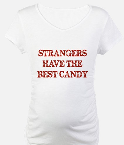 Strangers Have The Best Candy Shirt