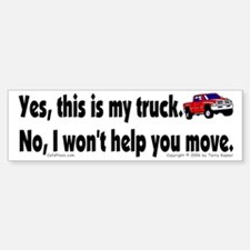 Yes, My Truck Bumper Bumper Bumper Sticker
