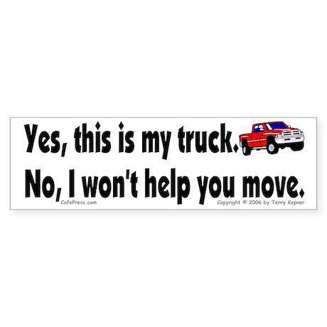 Yes, My Truck Bumper Sticker