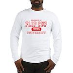 Flip Cup University Long Sleeve T-Shirt