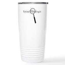 Retired Histologist.PNG Ceramic Travel Mug