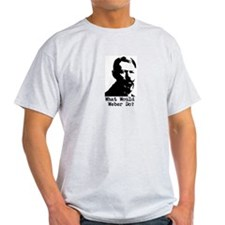 What Would Max Weber Do? T-Shirt