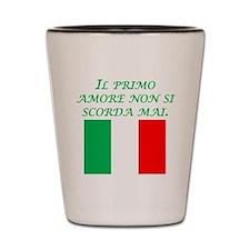 Italian Proverb First Love Shot Glass