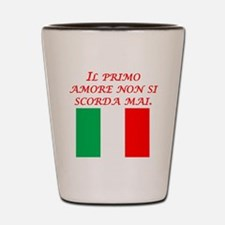 Italian Proverb First Love Shot Glass