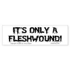 Fleshwound (black) Bumper Bumper Sticker