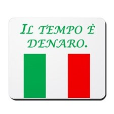 Italian Proverb Time Is Money Mousepad
